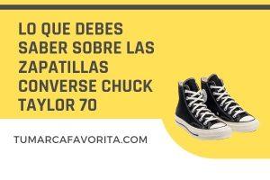 Lo que debes saber sobre las zapatillas converse Chuck Taylor 70