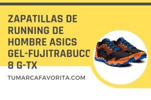Review zapatillas de running de hombre Asics Gel-Fujitrabuco 8 G-TX