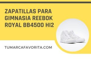 Review zapatillas para gimnasia Reebok Royal Bb4500 Hi2